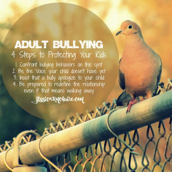 4 Steps to Protecting Your Children from Adult Bullying ~ Jessica K. McGuire